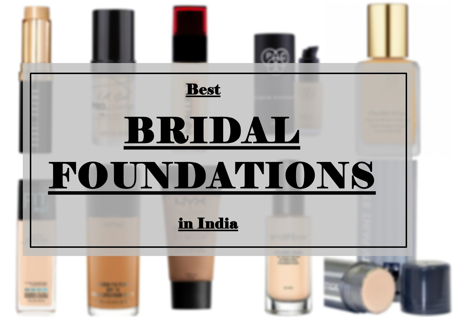 Best Bridal Foundations In India Prices Buy Online